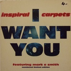 I Want You mp3 Single by Inspiral Carpets