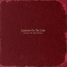 Gracious Tide, Take Me Home (Limited Edition) mp3 Album by Lanterns On The Lake