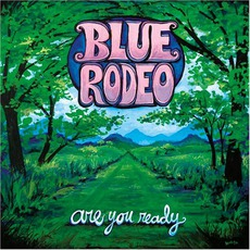 Are You Ready mp3 Album by Blue Rodeo