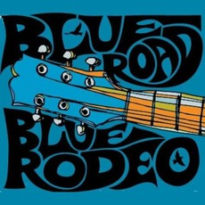 Blue Road mp3 Album by Blue Rodeo