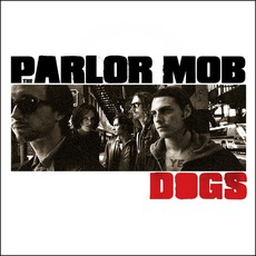 Dogs mp3 Album by The Parlor Mob