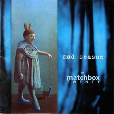Mad Season mp3 Album by Matchbox Twenty