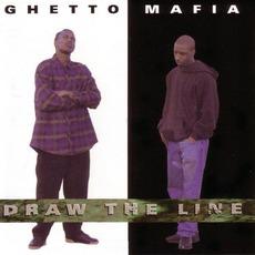 Draw The Line by Ghetto Mafia