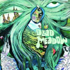 Dead Meadow (Re-Issue)