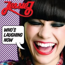 Who's Laughing Now by Jessie J