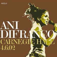 Carnegie Hall 4.6.02 mp3 Live by Ani DiFranco