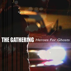 Heroes For Ghosts mp3 Single by The Gathering