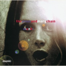 Munki (Expanded Edition) mp3 Album by The Jesus And Mary Chain