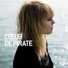 Cœur De Pirate (Deluxe Edition)