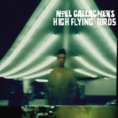 Noel Gallagher's High Flying Birds by Noel Gallagher's High Flying Birds