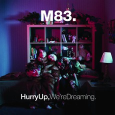 Hurry Up, We're Dreaming. mp3 Album by M83