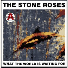 What The World Is Waiting For mp3 Artist Compilation by The Stone Roses