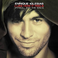I Like How It Feels mp3 Single by Enrique Iglesias