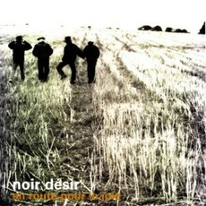 En Route Pour La Joie by Noir Désir