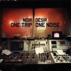 One Trip One Noise by Noir Désir