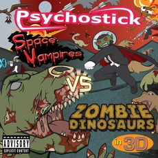Space Vampires Vs Zombie Dinosaurs In 3D mp3 Album by Psychostick
