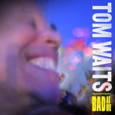 Bad As Me mp3 Album by Tom Waits