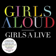 Girls A Live mp3 Live by Girls Aloud