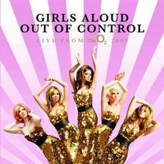Out Of Control: Live From The O2 mp3 Live by Girls Aloud