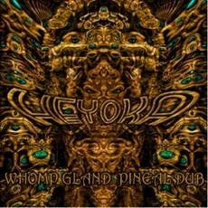 Whomp Gland / Pineal Dub by Heyoka