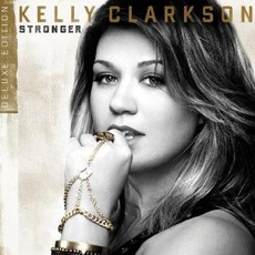Stronger (Deluxe Edition) by Kelly Clarkson