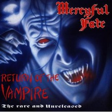 Return Of The Vampire: The Rare And Unreleased by Mercyful Fate