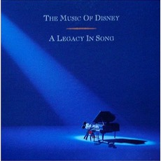 The Music Of Disney: A Legacy In Song mp3 Soundtrack by Various Artists