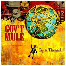 By A Thread mp3 Album by Gov't Mule