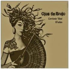 Corriente VItal: 10 Anos mp3 Album by Ojos De Brujo