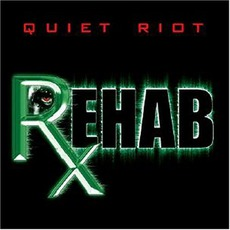 Rehab mp3 Album by Quiet Riot