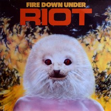 Fire Down Under (Re-Issue) by Riot