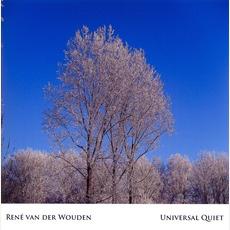 Universal Quiet by René Van Der Wouden