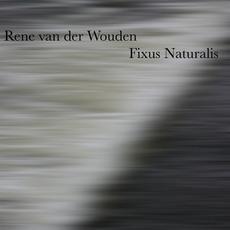 Fixus Naturalis by René Van Der Wouden