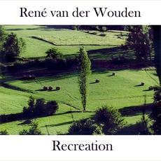 Recreation (Re-issue) by René Van Der Wouden