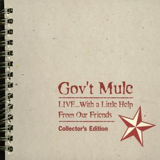 Live... With A Little Help From Our Friends (Collector's Edition) mp3 Live by Gov't Mule