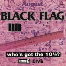 Who's Got The 10½? mp3 Live by Black Flag