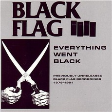 Everything Went Black mp3 Artist Compilation by Black Flag