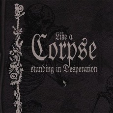 Like A Corpse Standing In Desperation by Sopor Aeternus & The Ensemble Of Shadows