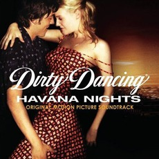 Dirty Dancing: Havana Nights mp3 Soundtrack by Various Artists