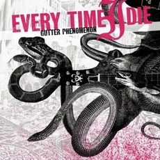 Gutter Phenomenon mp3 Album by Every Time I Die