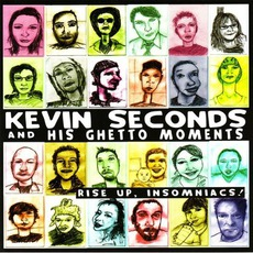 Rise Up, Insomniacs! by Kevin Seconds And His Ghetto Moments