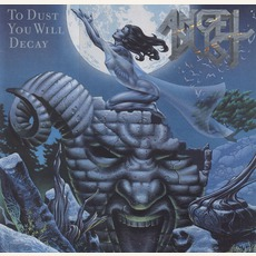To Dust You Will Decay mp3 Album by Angel Dust