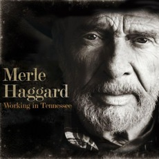 Working In Tennessee mp3 Album by Merle Haggard