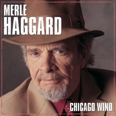Chicago Wind mp3 Album by Merle Haggard