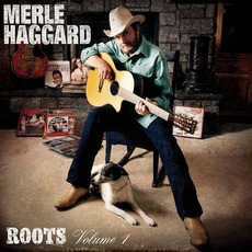 Roots, Volume 1 mp3 Album by Merle Haggard
