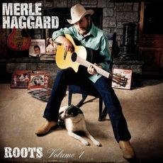 Roots, Volume 1 by Merle Haggard