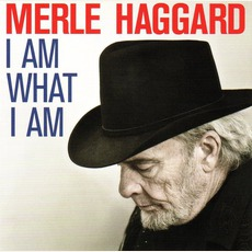 I Am What I Am mp3 Album by Merle Haggard