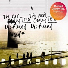 Displaced by The Neil Cowley Trio