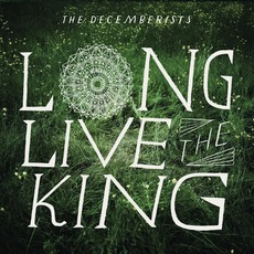 Long Live The King mp3 Album by The Decemberists