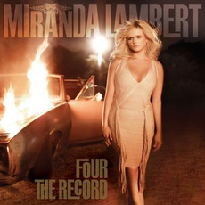 Four The Record mp3 Album by Miranda Lambert